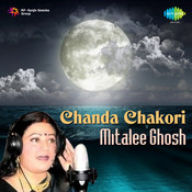 Mitalee Ghosh - Chanda Chakori Songs