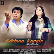 Sikhwa Karain Tu Kis Se - Single Songs