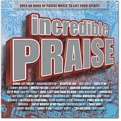 Incredible Praise Songs