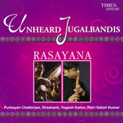 Unheard Jugalbandis - Rasayana Songs
