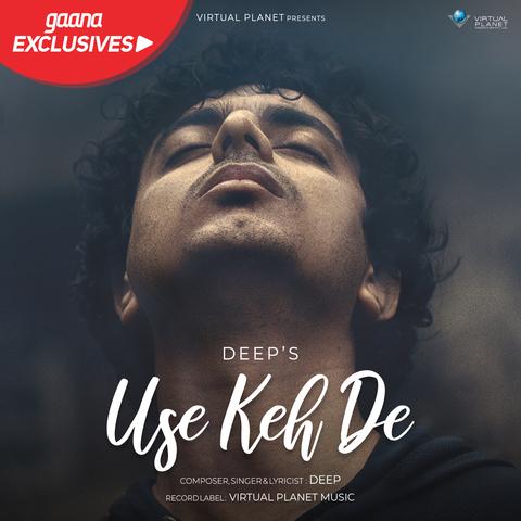 Use Keh De - Deep Mp3 Song ( mp3 album