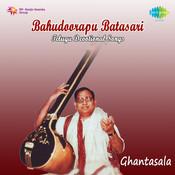 Bahudoorapu Batasari Ghantasala Basic Songs