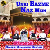 Unki Bazme Naz Mein Song