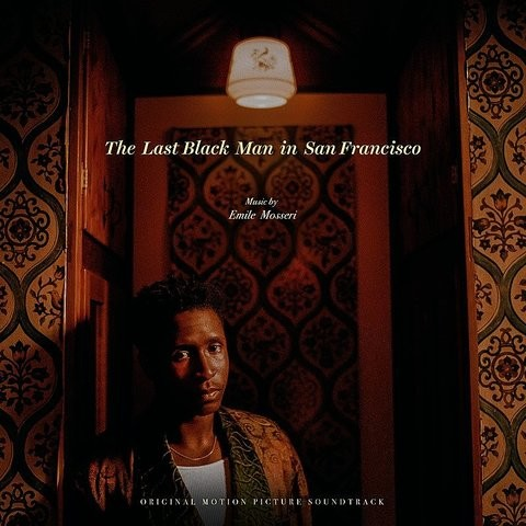 The Last Black Man In San Francisco (Original Motion Picture Soundtrack)  Songs Download: The Last Black Man In San Francisco (Original Motion  Picture Soundtrack) MP3 Songs Online Free on Gaana.com