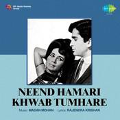 Neend Hamari Khwab Tumhare Songs