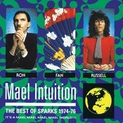 Mael Intuition: Best Of Sparks 1974-76 Songs