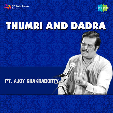 Thumri And Dadra Songs Download: Thumri And Dadra MP3 Songs Online