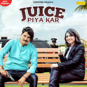 Juice Piya Kar Song