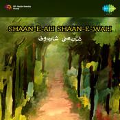 Shaan E Ali Shaan E Wali Songs