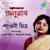Anuraag - Modern Songs By Shaoni Mitra  Songs