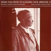 Negro Folk Music of Alabama, Vol.4: Rich Amerson 2 Songs