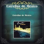 Estrellas De Mexico Songs