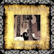 Mountain Laurel Bluegrass Memories Songs