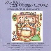 Cuentos de Jose Antonio Alcaraz - Para Celebrar u 60 Aniversario Songs