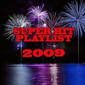 2009 Super Hits Playlist Songs