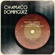 Preparen Candela... Y A Bailar Con El Chamaco Domnguez Songs
