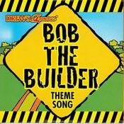 Bob The Builder Theme Song Songs