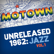 Motown Unreleased 1962: Jazz, Vol. 1 Songs