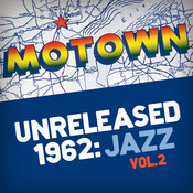 Motown Unreleased 1962: Jazz, Vol. 2 Songs