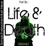 Songs Everyone Must Hear: Part Six - Life & Death Vol 2 Songs