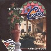 The Music Of Cuba / Cuban Soul Songs