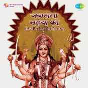 Jagrata Maiya Ka Songs