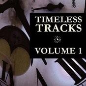 Timeless Tracks Vol. 1 Songs