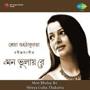 Mon Bhulay Re - Shreya Guha Thakurta Songs