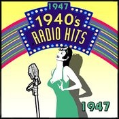 Radio Hits Of The 40's 1947 Songs