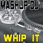 Whip It (Remix Tools For Mash-Ups) Songs