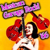 Mexican Garage Rock '66 Songs