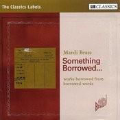 Something Borrowed. Works Borrowed From Borrowed Works Songs