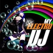 My Electro Dj Songs