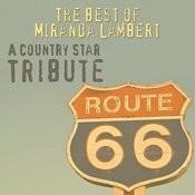 The Best Of Miranda Lambert: A Country Star Tribute Songs