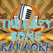 The Lazy Song (Karaoke) Songs