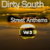 Dirty South Street Anthems - Vol 3 Songs