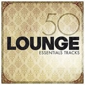 Lounge Essentials Songs