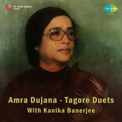 Amra Dujana Duets Songs Of Tagore Kanika Baner Songs