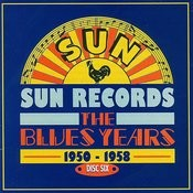 Sun Records - The Blues Years, 1950 - 1958 CD6 Songs
