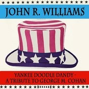 Yankee Doodle Dandy - A Tribute To George M. Cohan Songs