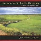 Canciones De Un Pueblo Caminante - Lo Mejor De Espinosa, Vol. 1 Songs