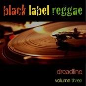 Black Label Reggae-Dreadline-Vol. 3 Songs