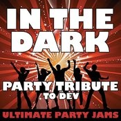 In The Dark (Party Tribute To Dev) Songs