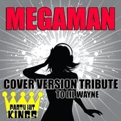 Megaman (Cover Version Tribute To LIL Wayne) Songs