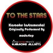 To The Stars (Originally Performed By Modestep) [Audio Karaoke Instrumental] Songs