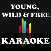 Young, Wild & Free (Karaoke) Songs