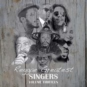 Reggae Greatest Singers Vol 13 Songs