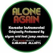 Alone Again (Originally Performed By Alyssa Reid Feat Jump Smokers) [Karaoke Instrumental Version] Songs