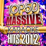 Top 50 Massive Karaoke Hits 2012 Songs