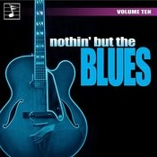 Nothing But The Blues, Vol. 10 Songs